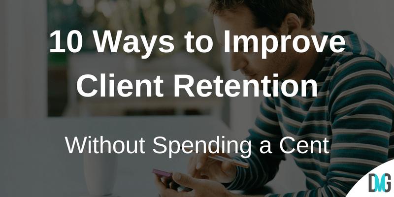 10 Ways to Improve Client Retention