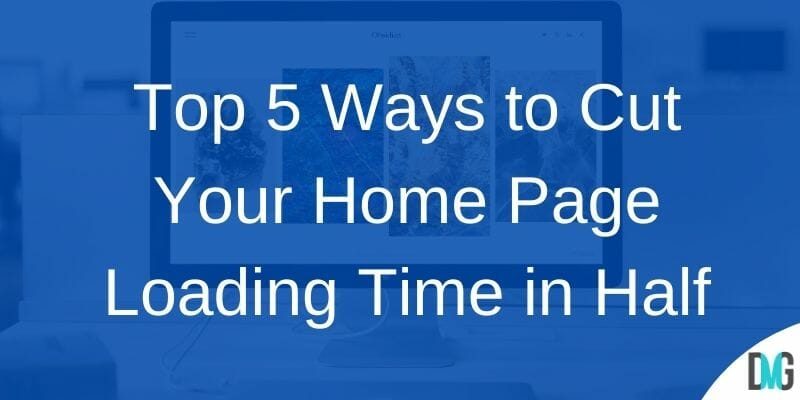 Top 5 Ways to Cut Your Home Page Loading Time in Half - Call to Action